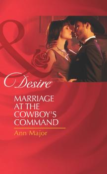 Marriage at the Cowboy's Command - Ann  Major