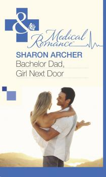 Bachelor Dad, Girl Next Door - Sharon  Archer