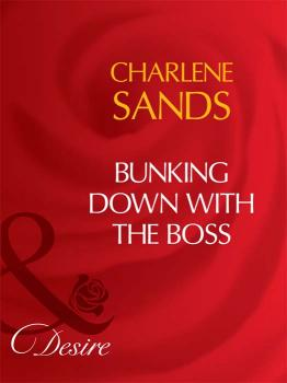 Bunking Down with the Boss - Charlene Sands