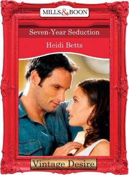 Seven-Year Seduction - Heidi Betts