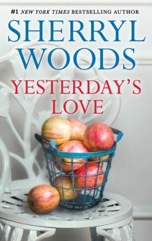 Yesterday's Love - Sherryl  Woods