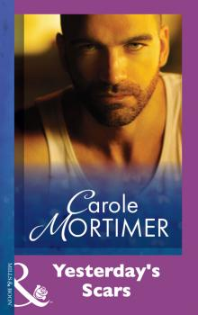 Yesterday's Scars - Carole  Mortimer