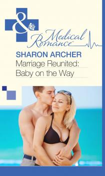 Marriage Reunited: Baby on the Way - Sharon  Archer