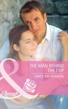 The Man Behind the Cop - Janice Johnson Kay