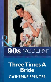 Three Times A Bride - Catherine  Spencer