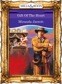 Gift Of The Heart - Miranda  Jarrett
