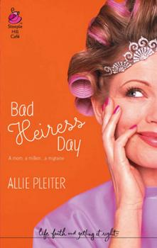 Bad Heiress Day - Allie  Pleiter