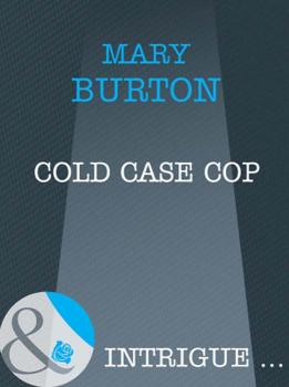 Cold Case Cop - Mary  Burton