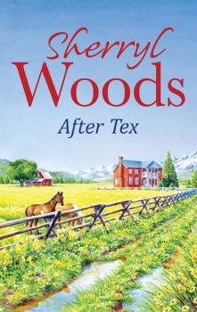After Tex - Sherryl  Woods