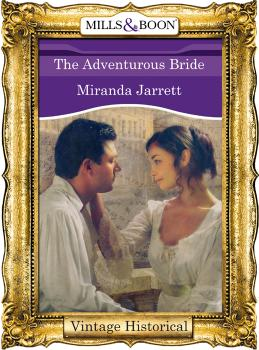 The Adventurous Bride - Miranda  Jarrett