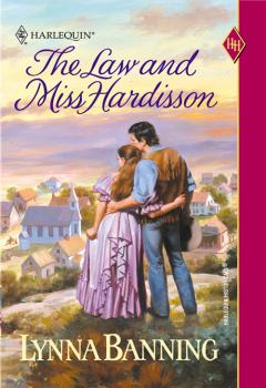 The Law And Miss Hardisson - Lynna  Banning