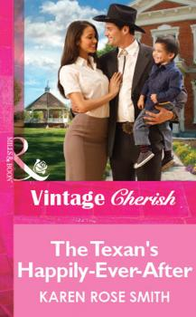 The Texan's Happily-Ever-After - Karen Smith Rose