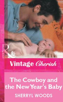The Cowboy and the New Year's Baby - Sherryl  Woods