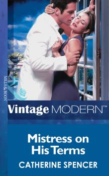 Mistress on his Terms - Catherine  Spencer