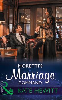 Moretti's Marriage Command - Kate  Hewitt