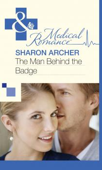 The Man Behind the Badge - Sharon  Archer