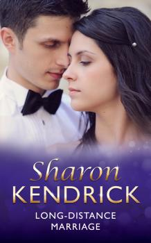 Long-Distance Marriage - Sharon Kendrick