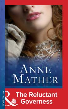 The Reluctant Governess - Anne  Mather