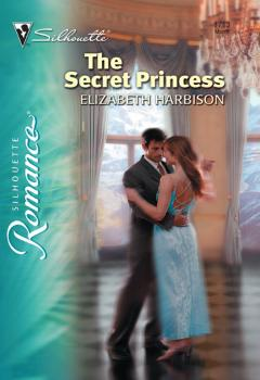 The Secret Princess - Elizabeth  Harbison