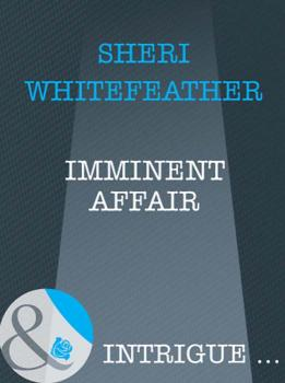 Imminent Affair - Sheri  WhiteFeather