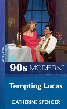 Tempting Lucas - Catherine  Spencer