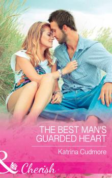 The Best Man's Guarded Heart - Katrina  Cudmore