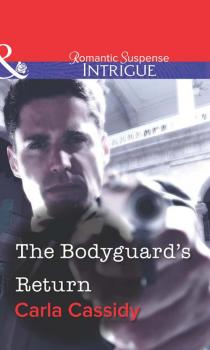 The Bodyguard's Return - Carla  Cassidy