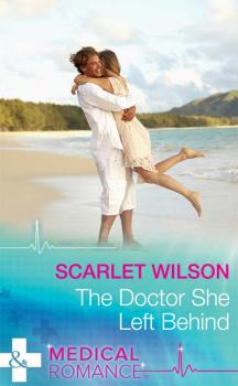 The Doctor She Left Behind - Scarlet  Wilson