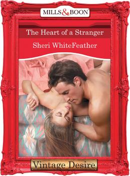 The Heart of a Stranger - Sheri  WhiteFeather