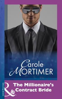 The Millionaire's Contract Bride - Carole  Mortimer