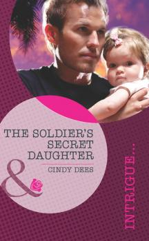 The Soldier's Secret Daughter - Cindy  Dees