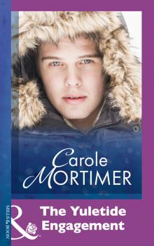 The Yuletide Engagement - Carole  Mortimer