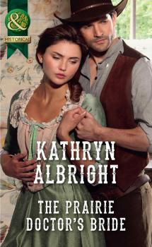The Prairie Doctor's Bride - Kathryn  Albright