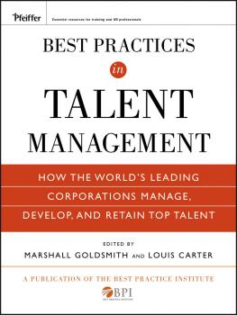 Best Practices in Talent Management. How the World's Leading Corporations Manage, Develop, and Retain Top Talent - Marshall Goldsmith