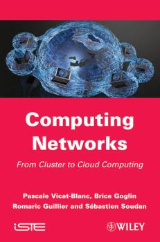 Computing Networks. From Cluster to Cloud Computing - Pascale  Vicat-Blanc