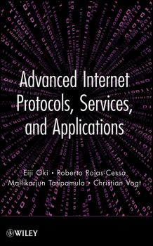Advanced Internet Protocols, Services, and Applications - Eiji  Oki