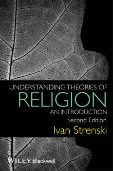 Understanding Theories of Religion. An Introduction - Ivan  Strenski