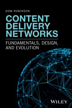 Content Delivery Networks. Fundamentals, Design, and Evolution - Dom  Robinson