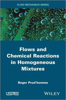 Flows and Chemical Reactions in Homogeneous Mixtures - Roger  Prud'homme