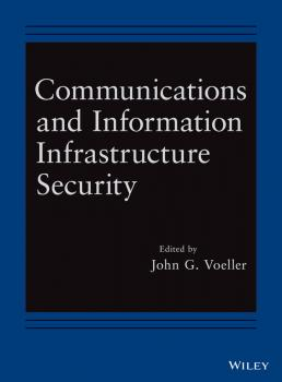Communications and Information Infrastructure Security - John Voeller G.