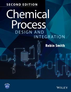 Chemical Process Design and Integration - Robin  Smith