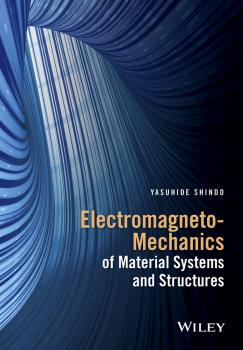 Electromagneto-Mechanics of Material Systems and Structures - Yasuhide  Shindo