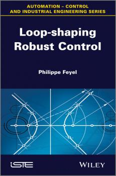 Loop-shaping Robust Control - Philippe  Feyel