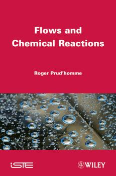 Flows and Chemical Reactions - Roger  Prud'homme