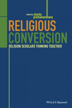 Religious Conversion. Religion Scholars Thinking Together - Shanta  Premawardhana