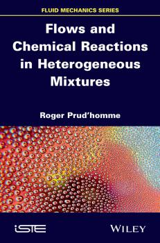 Flows and Chemical Reactions in Heterogeneous Mixtures - Roger  Prud'homme