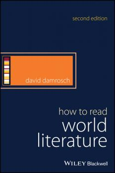 How to Read World Literature - David  Damrosch