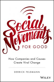 Social Movements for Good: How Companies and Causes Create Viral Change - Derrick  Feldmann