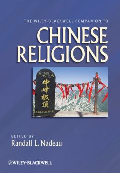 The Wiley-Blackwell Companion to Chinese Religions - Randall Nadeau L.