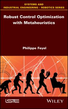 Robust Control Optimization with Metaheuristics - Philippe  Feyel